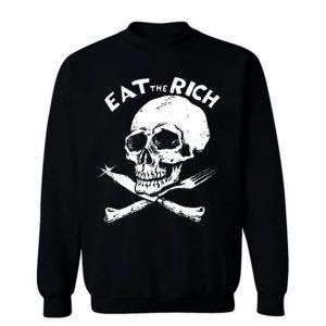 EAT The RICH Punk Band Socialist Socialism Sweatshirt