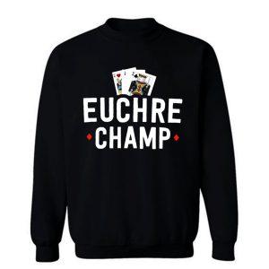 Euchre Champ Euchre Tournament Sweatshirt