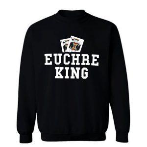 Euchre King Funny Euchre Player Sweatshirt