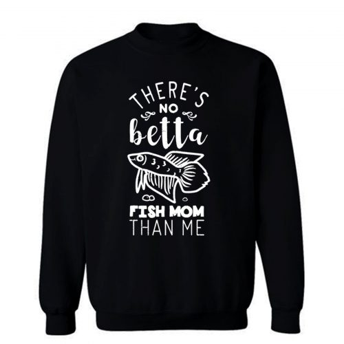 Funny Cute Betta Fish Mom Sweatshirt