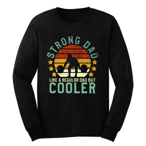 Funny Vintage Strength Training Fathers Long Sleeve