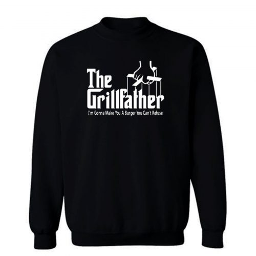 GRILLFATHER Funny Fathers Day BBQ Barbecue Grill Dad Grandpa Sweatshirt