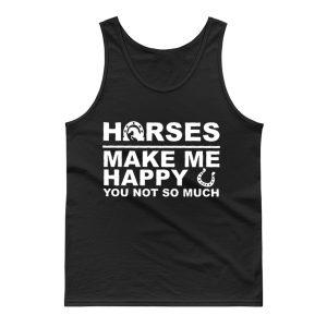 Horses Make Me Happy Horse Lover Tank Top