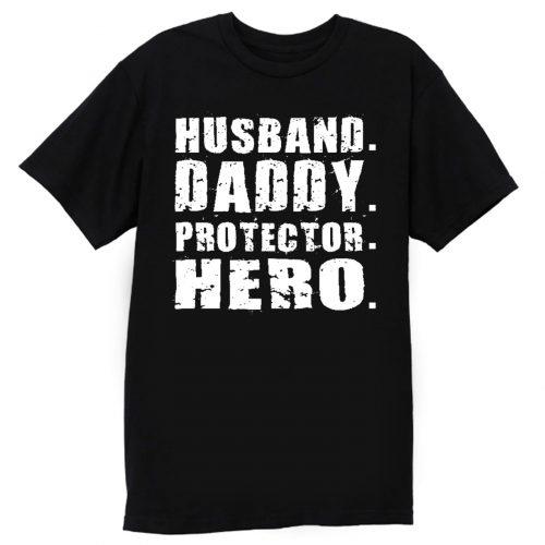 Husband Daddy Protector Hero T Shirt