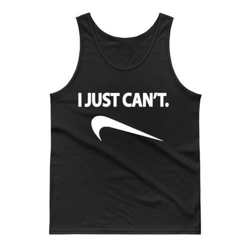 I Just Cant Nike Spoof Parody Humor Funny Tank Top