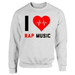 I love Rap Music Rap Lovers Classic Sweatshirt