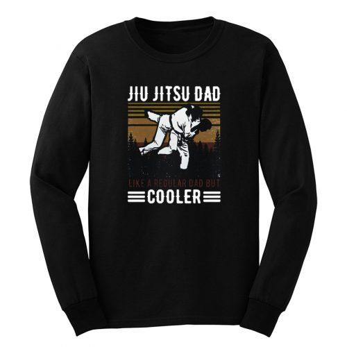 Jiu Jitsu Dad Like A Regular Dad But Cooler Happy Long Sleeve