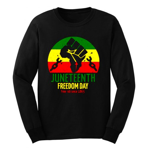 Juneteenth Freedom Day Free Ish Since 1865 Long Sleeve