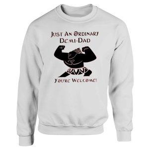 Just An Ordinary Demidad Youre Welcome Disney Cartoon Sweatshirt