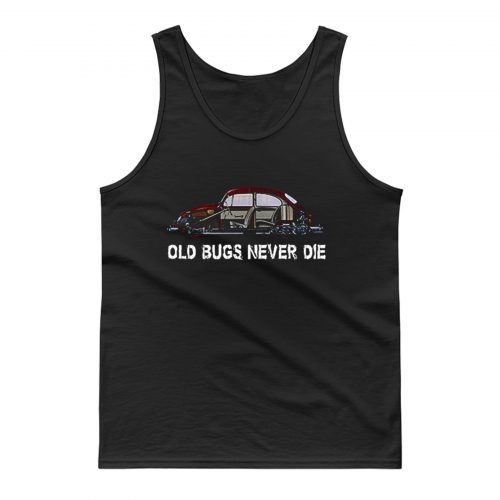 Old Bugs Never Dies Volkswagen Tank Top