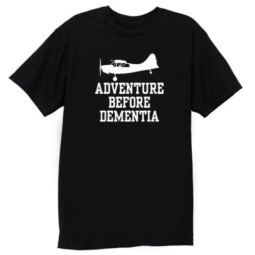 Plane Adventure Before Dementia Pilots T Shirt