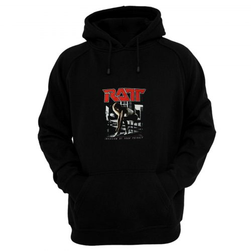 Privacy Of Your Invasion Ratt Hoodie