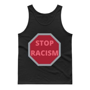 STOP RACISM Awareness Tank Top