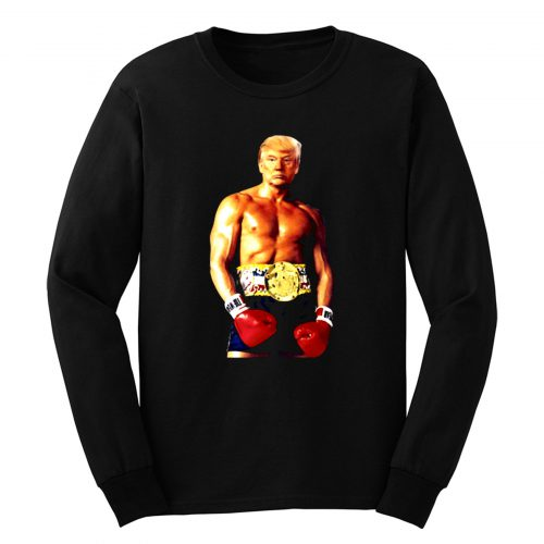 Trump Rocky Funny Meme Boxing Long Sleeve