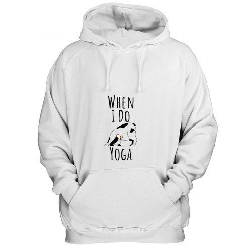 When I Do Yoga Cow Pose Positions Fun Funny Joke Hoodie