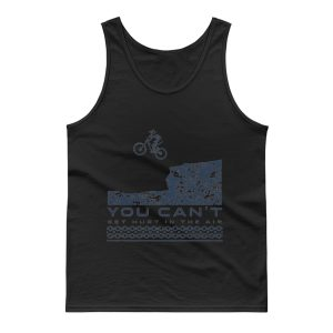You Cant Hurt In The Air Mountain Biking Tank Top