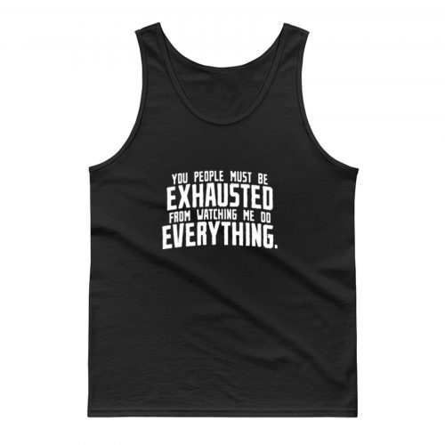 You People Exhausted Sarcastic Tank Top