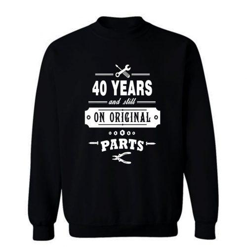 40 Years Old Birthday Funny Gift Sweatshirt