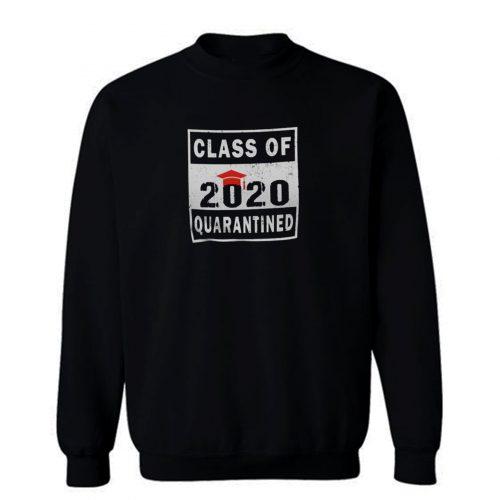 Class 2020 Quarantine Sweatshirt