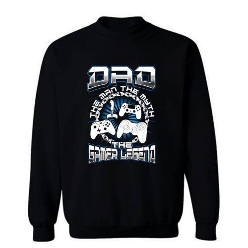 DAD THE GAMER LEGEND Sweatshirt