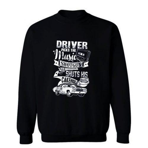 Driver Picks The Music Sweatshirt