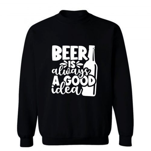 Fathers Day Gift Birthday Gift For Dad Beer Is Always A Good Idea Dad Birthday Ringer Sweatshirt