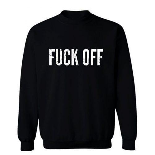 Fck Off Sweatshirt