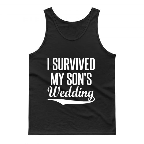 I Survived My Sons Wedding Tank Top