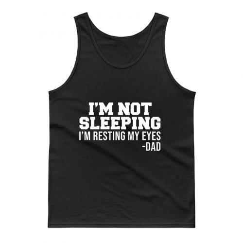 Im Not Sleeping Im Resting My Eyes Tank Top