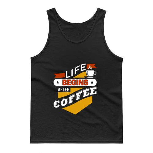 Life Begins After Coffee Quote Tank Top