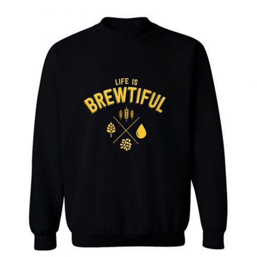 Life Brewtiful Sweatshirt