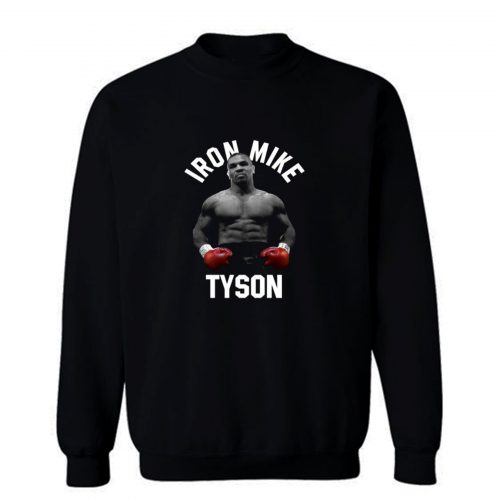 Mike Tyson Iron Mike World Boxing Champion Fight Fan Sweatshirt