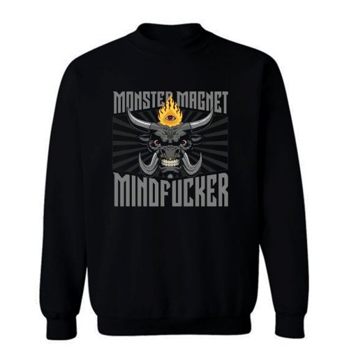 Monster Magnet Mind Fucker Sweatshirt