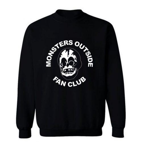 Monsters Outside Fan Club Sweatshirt
