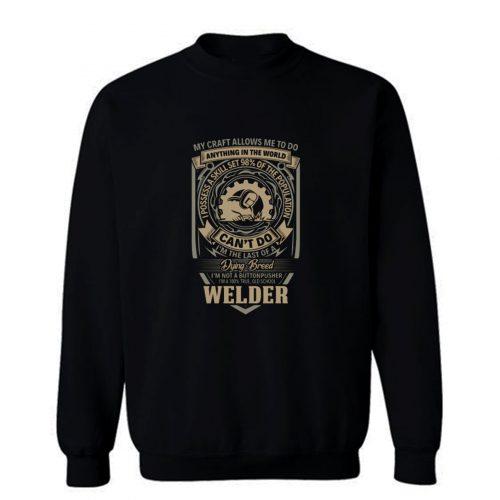 My Craft Allows Me To Do Welder Sweatshirt