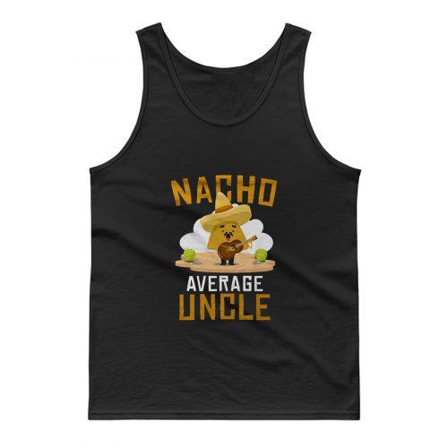 Nacho Average Uncle Tank Top