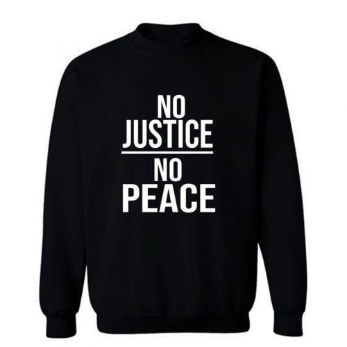 No Justice No Peace Quote Sweatshirt