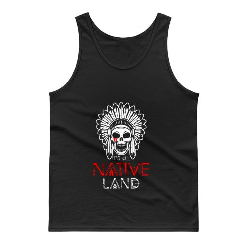 No One is Illegal on Stolen Land Native American Tank Top