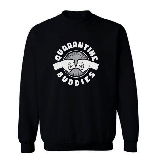 Quarantine Buddies Sweatshirt