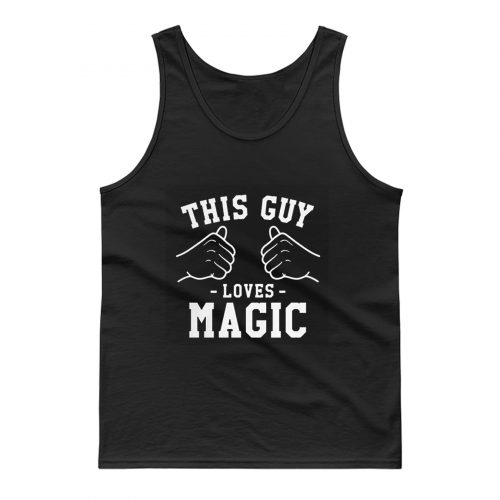 This Guy Loves Magic Tank Top