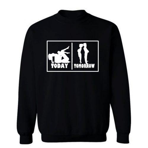 Today Tomorrow Adult Couples Sexual Humor Love Sweatshirt