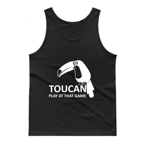 Toucan Play At That Game Tank Top