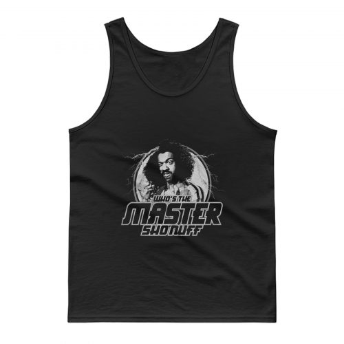 Whos the Master Sho Nuff Tank Top