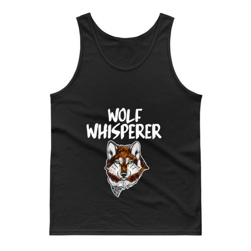 Wolf Whisperer Wolf pack Wolf lovers Tank Top