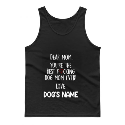 Youre the best dog mom ever Tank Top