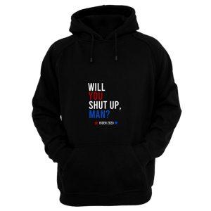 Will You Shut Up Man Hoodie