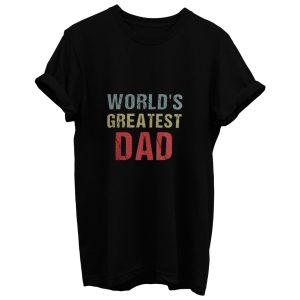 Worlds Greatest Dad T Shirt