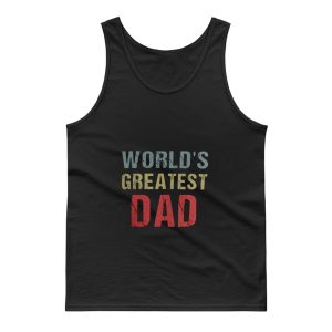 Worlds Greatest Dad Tank Top