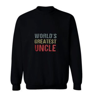 Worlds Greatest Uncle Sweatshirt