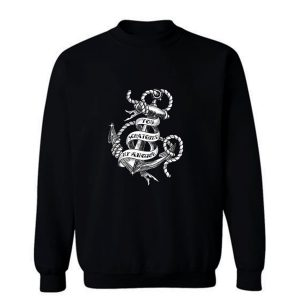 You Scratched My Anchor Sweatshirt